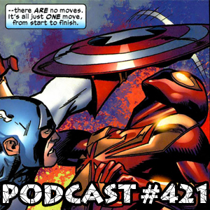 Podcast # 421-Friday Night Captain America Fight
