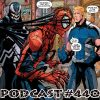 Podcast # 440-Friendly Venom, Oldest Spidey in Collection, No Clone Saga, Casting Stegron