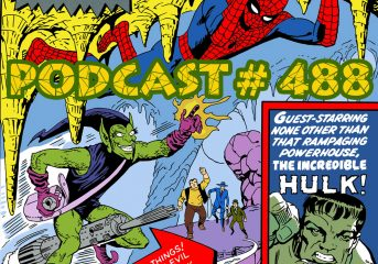 Podcast #488 Friday Night Goblin Hulk Fight