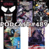Podcast #489-Venom Inc Alpha, ASM 792, 793, Venom 159, Spec 298 Reviews